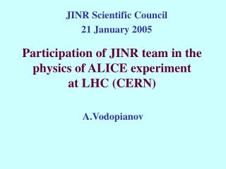 Participation of JINR team in the physics of ALICE experiment  at LHC (CERN)
