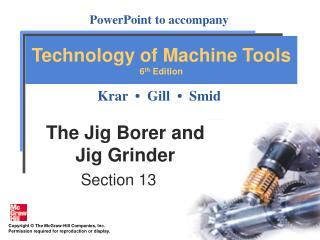 The Jig Borer and  Jig Grinder