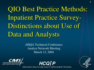 QIO Best Practice Methods: Inpatient Practice Survey- Distinctions about Use of Data and Analysts