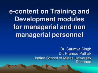 e-content on Training and Development modules  for managerial and non managerial personnel