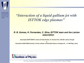 """Interaction of a liquid gallium jet with ISTTOK edge plasmas"""