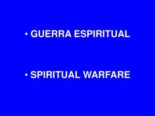 GUERRA ESPIRITUAL SPIRITUAL WARFARE