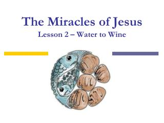 The Miracles of Jesus Lesson 2 – Water to Wine