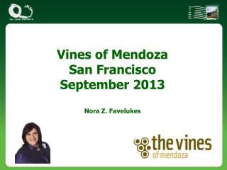 Vines of Mendoza San Francisco September 2013 Nora Z. Favelukes