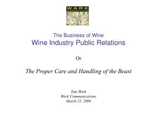 The Business of Wine Wine Industry Public Relations Or The Proper Care and Handling of the Beast