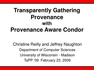 Transparently Gathering Provenance with  Provenance Aware Condor