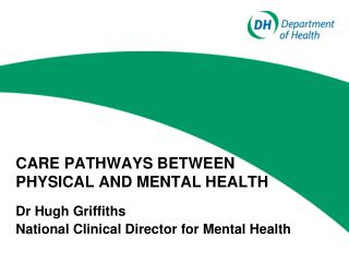 CARE PATHWAYS BETWEEN PHYSICAL AND MENTAL HEALTH