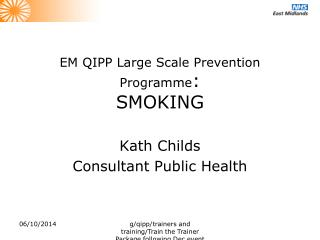 EM QIPP Large Scale Prevention Programme : SMOKING