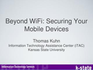 Beyond WiFi: Securing Your Mobile Devices
