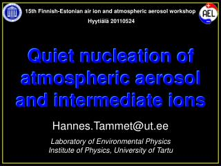 Hannes.Tammet@ut.ee Laboratory of Environmental Physics Institute of Physics, University of Tartu