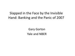 Slapped in the Face by the Invisible Hand: Banking and the Panic of 2007