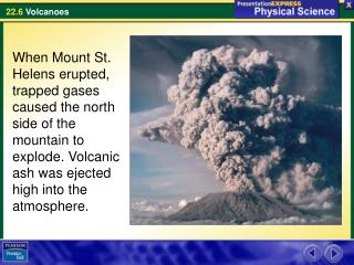 A  volcano is a mountain that forms when magma reaches the surface.