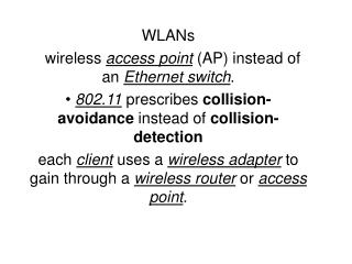 WLANs    wireless  access point  (AP) instead of an  Ethernet switch .