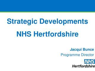 Strategic Developments NHS Hertfordshire