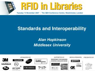 Standards and Interoperability Alan Hopkinson Middlesex University