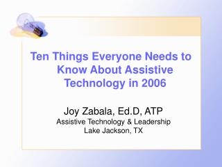 Ten Things Everyone Needs to Know About Assistive Technology in 2006