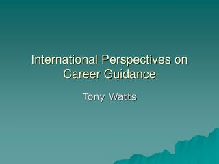 International Perspectives on Career Guidance