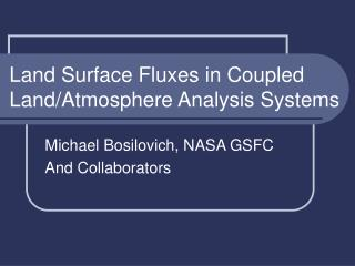 Land Surface Fluxes in Coupled Land/Atmosphere Analysis Systems