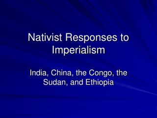 Nativist Responses to Imperialism