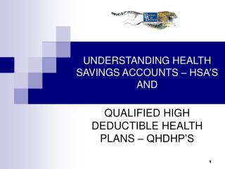 UNDERSTANDING HEALTH SAVINGS ACCOUNTS – HSA'S  AND