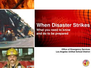 When Disaster Strikes What you need to know and do to be prepared