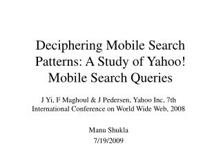 Deciphering Mobile Search Patterns: A Study of Yahoo! Mobile Search Queries