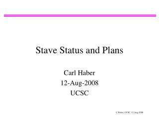 Stave Status and Plans