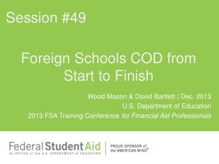 Foreign Schools COD from Start to Finish