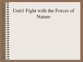 Unit1 Fight with the Forces of Nature