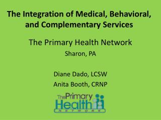 The Integration of Medical, Behavioral, and Complementary Services