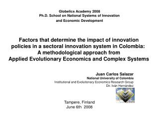 Globelics Academy 2008 Ph.D. School on National Systems of Innovation and Economic Development