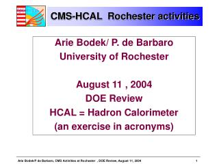CMS-HCAL  Rochester activities