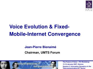 Voice Evolution & Fixed-Mobile-Internet Convergence