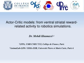 Actor-Critic models: from ventral striatal reward-related activity to robotics simulations.