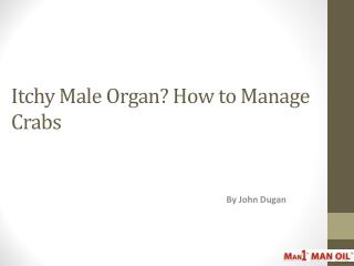 Itchy Male Organ? How to Manage Crabs