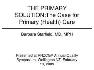 THE PRIMARY SOLUTION:The Case for Primary (Health) Care