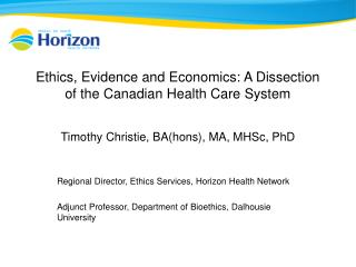 Ethics, Evidence and Economics: A Dissection of the Canadian Health Care System