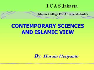 CONTEMPORARY SCIENCES  AND ISLAMIC VIEW