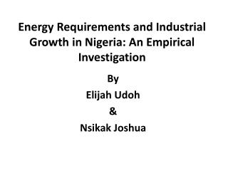 Energy Requirements and Industrial Growth in Nigeria: An Empirical Investigation