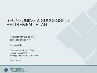 SPONSORING A SUCCESSFUL  RETIREMENT  PLAN