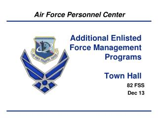 Additional Enlisted Force Management Programs Town Hall