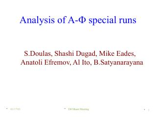 Analysis of A- F  special runs