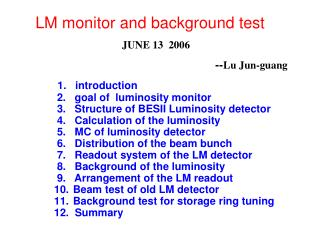 1.   introduction  2.   goal of  luminosity monitor   3.   Structure of BESII Luminosity detector