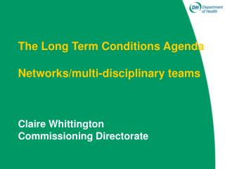 The Long Term Conditions Agenda Networks/multi-disciplinary teams