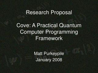 Research Proposal Cove: A Practical Quantum Computer Programming Framework
