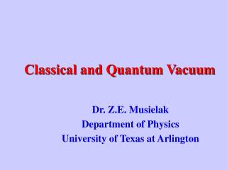 Classical and Quantum Vacuum