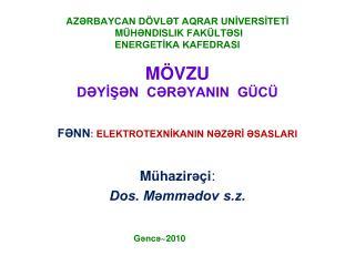M ühazirəçi : Dos. Məmmədov s.z.