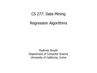 CS 277: Data Mining Regression Algorithms