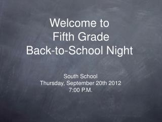 Welcome to  Fifth Grade  Back-to-School Night