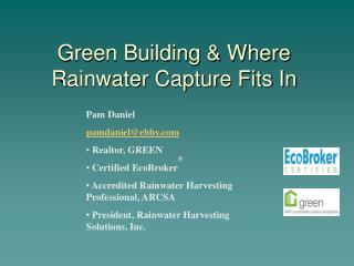 Green Building & Where Rainwater Capture Fits In